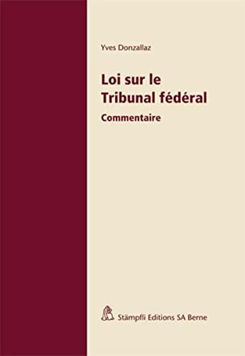Loi sur le Tribunal fédéral: Commentaire Donzallaz, Yves