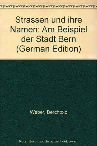 9783727298509: Strassen und ihre Namen: Am Beispiel der Stadt Bern