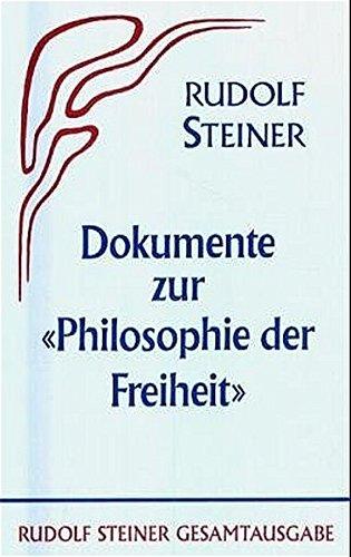 Dokumente zur ' Philosophie der Freiheit': Rudolf Steiner