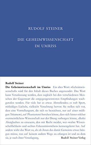 Die Geheimwissenschaft im Umriss: Rudolf Steiner