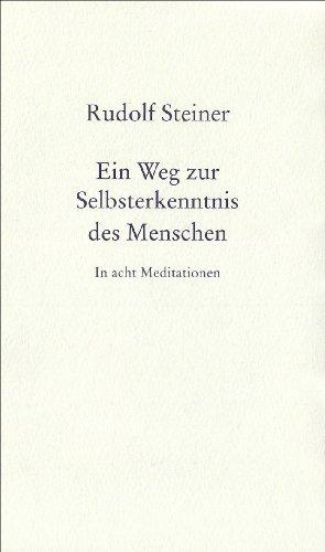 9783727401602: Ein Weg zur Selbsterkenntnis des Menschen. In acht Meditationen.