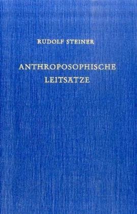 9783727402616: Anthroposophische Leitsätze: Der Erkenntnisweg der Anthroposophie. Das Michael-Mysterium
