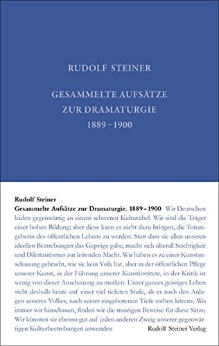 Gesammelte Aufsätze zur Dramaturgie 1889-1900: Rudolf Steiner