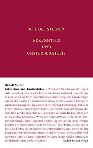 Erkenntsnis und Unsterblichkeit: Rudolf Steiner
