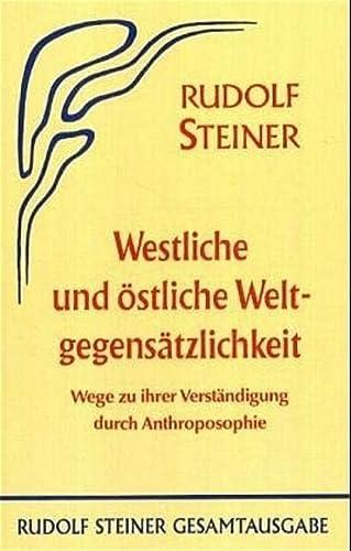 Westliche und östliche Weltgegensätzlichkeit: Rudolf Steiner