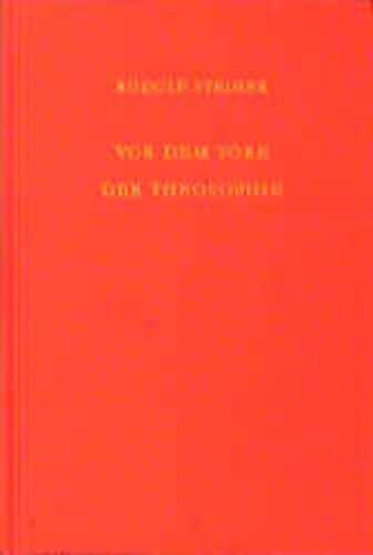 9783727409523: Vor dem Tore der Theosophie: Vierzehn Vorträge, gehalten in Stuttgart vom 22. August bis 4. September 1906 mit zwei Fragenbeantwortungen