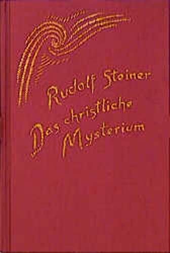 9783727409707: Das christliche Mysterium: Notizen von einunddreißig Vorträgen mit sechs Fragenbeantwortungen gehalten zwischen dem 9. Februar 1906 und 17. März 1907 in verschiedenen Städten