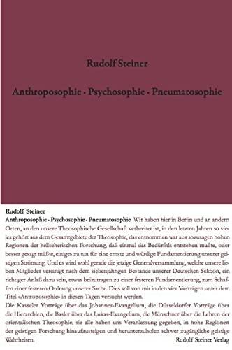Anthroposophie - Psychosophie - Pneumatosophie: Rudolf Steiner