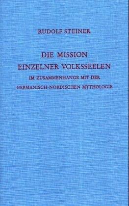 9783727412103: Die Mission einzelner Volksseelen im Zusammenhange mit der germanisch-nordischen Mythologie