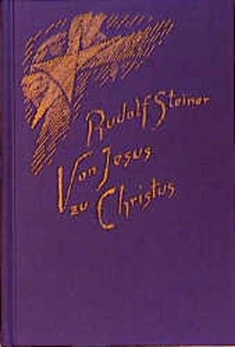 9783727413100: Von Jesus zu Christus: Ein Zyklus von zehn Vorträgen mit einem vorangehenden öffentlichen Vortrag gehalten in Karlsruhe vom 4. bis 14. Oktober 1911