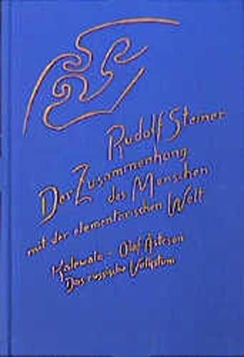 Der Zusammenhang des Menschen mit der elementarischen Welt: Rudolf Steiner