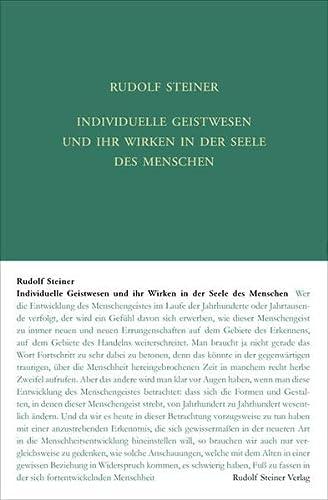 Individuelle Geistwesen und ihr Wirken in der Seele des Menschen: Rudolf Steiner
