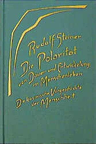 Die Polarität von Dauer und Entwickelung im Menschenleben: Rudolf Steiner