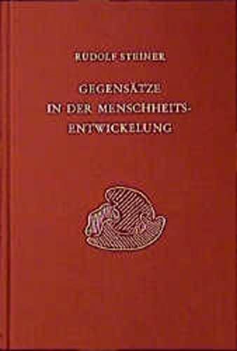Gegensätze in der Menschheitsentwickelung: Rudolf Steiner