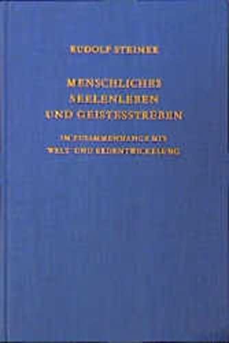 9783727421204: Menschliches Seelenleben und Geistesstreben: Im Zusammenhange mit Welt- und Erdentwicklung (Steiner, Rudolf - Rudolf Steiner Gesamtausgabe)