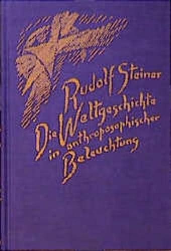 9783727423314: Die Weltgeschichte in anthroposophischer Beleuchtung und als Grundlage der Erkenntnis des Menschengeistes.