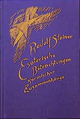 9783727423901: Esoterische Betrachtungen V karmischer Zusammenhänge: Sechzehn Vorträge, gehalten in Prag, Paris und Breslau zwischen dem 29. März und dem 15. Juni 1924