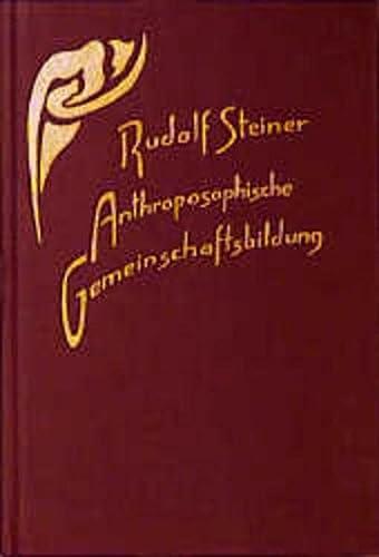 Anthroposophische Gemeinschaftsbildung: Rudolf Steiner