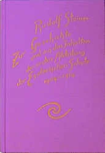 ZUR GESCHICHTE UND AUS DEN INHALTEN DER ERSTEN ABTEILUNG DER ESOTERISCHEN SCHULE 1904 - 1914 Briefe...