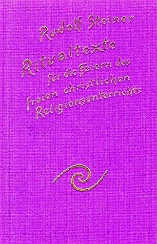 Ritualtexte für die Feiern des freien christlichen Religionsunterrichtes: Rudolf Steiner