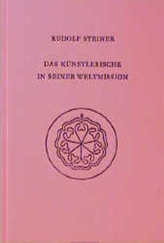 Das Künstlerische in seiner Weltmission. Der Genius: Steiner, Rudolf (Hg.: