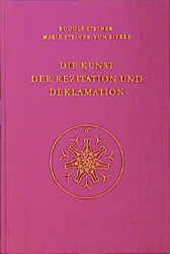 Die Kunst der Rezitation und Deklamation: Rudolf Steiner