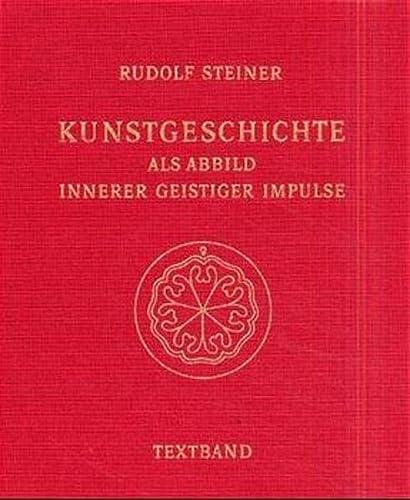 Kunstgeschichte als Abbild innerer geistiger Impulse, 2 Bde.: Rudolf Steiner