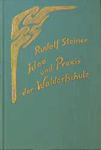 Idee und Praxis der Waldorfschule: Rudolf Steiner