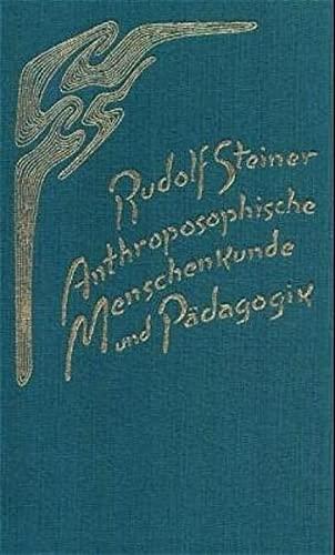 ANTHROPOSOPHISCHE MENSCHENKUNDE UND PÄDAGOGIK: Steiner, Rudolf