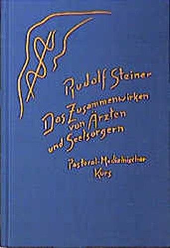 Das Zusammenwirken von Ärzten und Seelsorgern: Rudolf Steiner