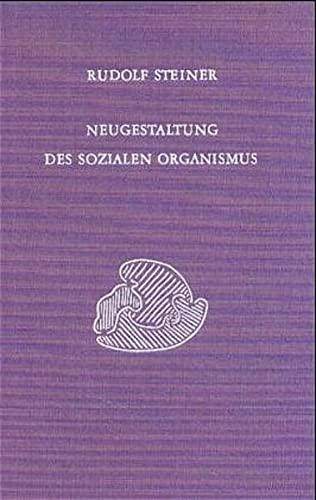 Neugestaltung des sozialen Organismus: Rudolf Steiner