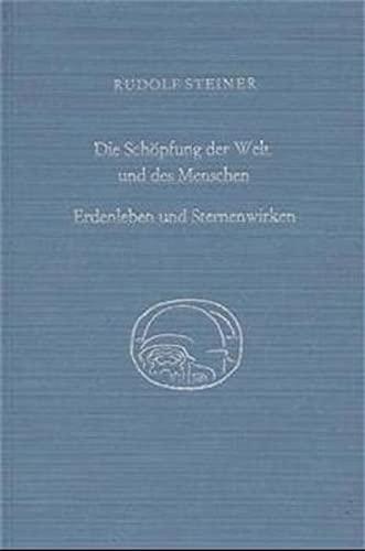 Die Schöpfung der Welt und des Menschen: Rudolf Steiner