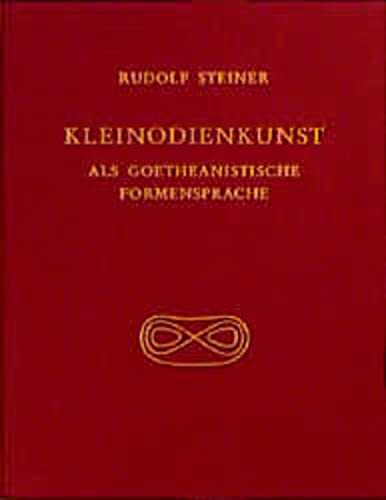 9783727436505: kleinodienkunst_als_goetheanistische_formensprache-die_entwurfe_rudolf_steiners_