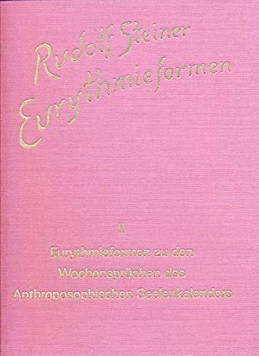 Eurythmieformen, 9 Bde. Eurythmieformen zu den Wochensprüchen des Anthroposophischen ...