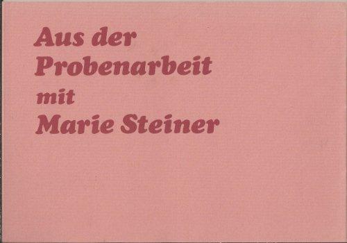 Aus der Probenarbeit mit Marie Steiner : Aufzeichn. von Mitgliedern der Schauspiel-Ensembles am Goetheanum. hrsg. von d. Rudolf-Steiner-Nachlassverwaltung. Die Hrerausgabe besorgte Edwin Froböse.