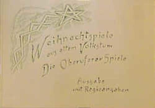 Weihnachtspiele aus altem Volkstum. Die Oberuferer Spiele: Rudolf Steiner