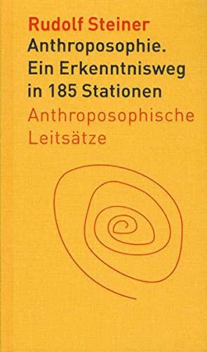 9783727452918: Anthroposophie: Ein Erkenntnisweg in 185 Stationen. Anthroposophische Leitsätze