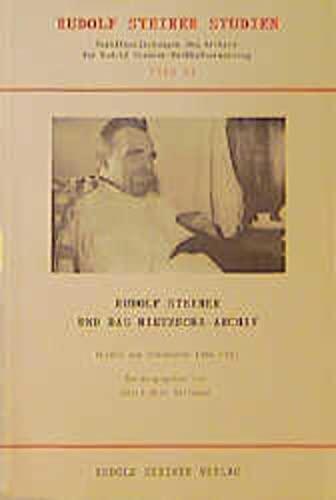 9783727453267: Rudolf Steiner und das Nietzsche-Archiv: Briefe von Rudolf Steiner, Elisabeth Förster-Nietzsche, Fritz Koegel ..., 1894-1900 (Rudolf Steiner Studien) (German Edition)