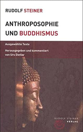 9783727453748: Anthroposophie und Buddhismus: Ausgewählte Texte kommentiert von Urs Dietler