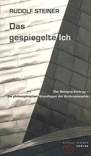 9783727453922: Das gespiegelte Ich: Der Bologna-Vortrag - die philosophischen Grundlagen der Anthroposophie