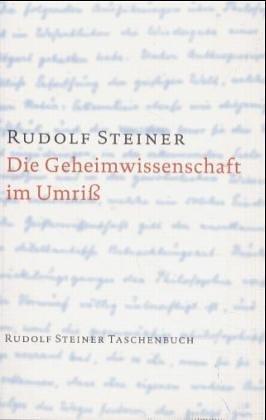 9783727460104: Die Geheimwissenschaft im Umriß (Rudolf Steiner Taschenb. aus dem Gesamtwerk) (Livre en allemand)