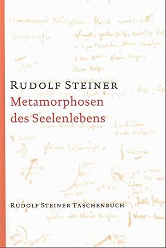9783727460302: Metamorphosen des Seelenlebens: 7 Vortr�ge, gehalten in M�nchen und Berlin zwischen dem 22. Oktober 1909 und dem 12. Mai 1910