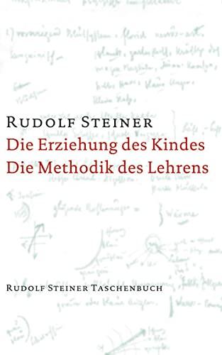 1. Die Erziehung des Kindes vom Gesichtspunkte: Steiner, Rudolf