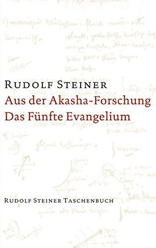 9783727467806: Aus der Akasha-Forschung. Das Fünfte Evangelium: Achtzehn Vorträge, gehalten 1913 und 1914 in verschiedenen Städten