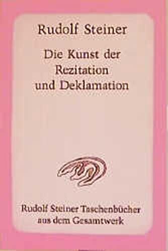 Die Kunst der Rezitation und Deklamation.: Steiner, Rudolf