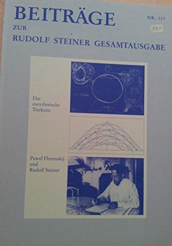 Beiträge zur Rudolf Steiner Gesamtausgabe, Heft 117 : Der eurythmische Tierkreis. Pawel ...