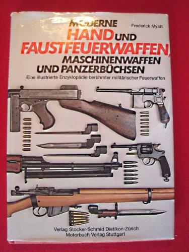9783727670336: Moderne Hand- und Faustfeuerwaffen, Maschinenwaffen und Panzerbüchsen