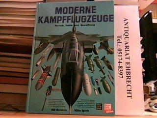 Moderne Kampfflugzeuge. Technik, Taktik und Bewaffnung: Bill Gunston