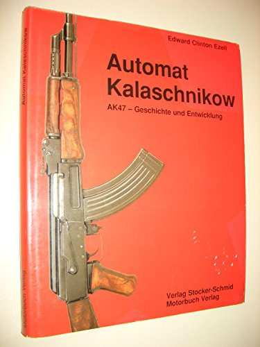 9783727670763: Automat Kalaschnikow. AK47, Geschichte und Entwicklung