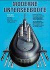 9783727670886: Moderne Unterseeboote. Technik, Taktik, Bewaffnung